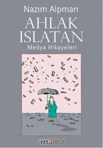 Ahlak Islatan-Medya Hikayeleri mart ayı yeni çıkan kitaplar